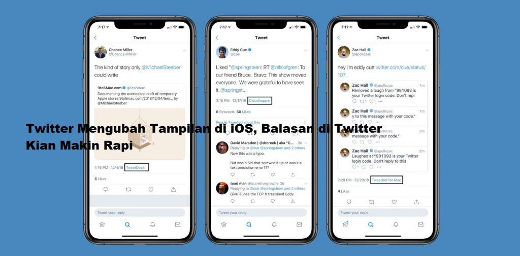 Twitter Mengubah Tampilan di iOS, Balasan di Twitter Kian Makin Rapi