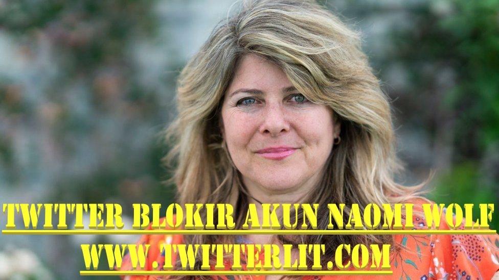 Twitter Blokir Akun Milik Penulis Naomi Wolf